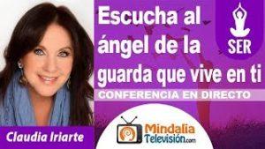 Escucha al ángel de la guarda que vive en ti por Claudia Iriarte