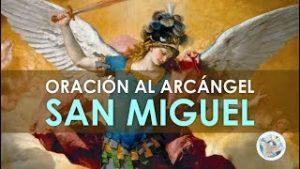 ORACIÓN AL ARCÁNGEL SAN MIGUEL PARA SOLICITAR SU AYUDA, DEFENSA Y PROTECCIÓN