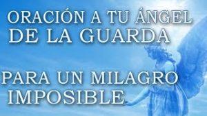 ORACIÓN A TU ÁNGEL DE LA GUARDA PARA PEDIR UN MILAGRO IMPOSIBLE