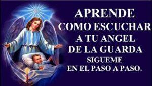 APRENDE COMO ESCUCHAR A TU ANGEL DE LA GUARDA SIGUEME EN EL PASO A PASO.