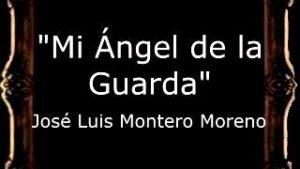 Mi Ángel de la Guarda – José Luis Montero Moreno [AM]