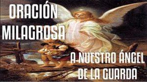 ORACIÓN MILAGROSA AL ÁNGEL DE LA GUARDA NUESTRO AMIGO, GUÍA Y PROTECTOR