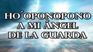 HOOPONOPONO A MI ÁNGEL DE LA GUARDA. Quién es mi ángel de la guarda? Realmente existe?