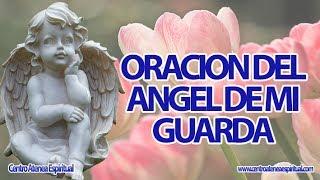 Oración Ángel de mi Guarda Completa.